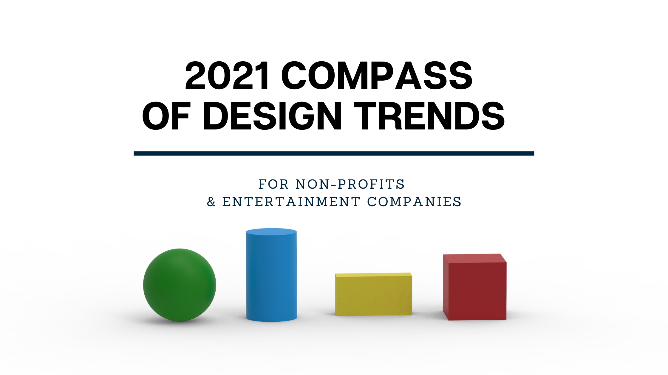 2021 Compass of Design Trends for Non-Profits & Entertainment Companies