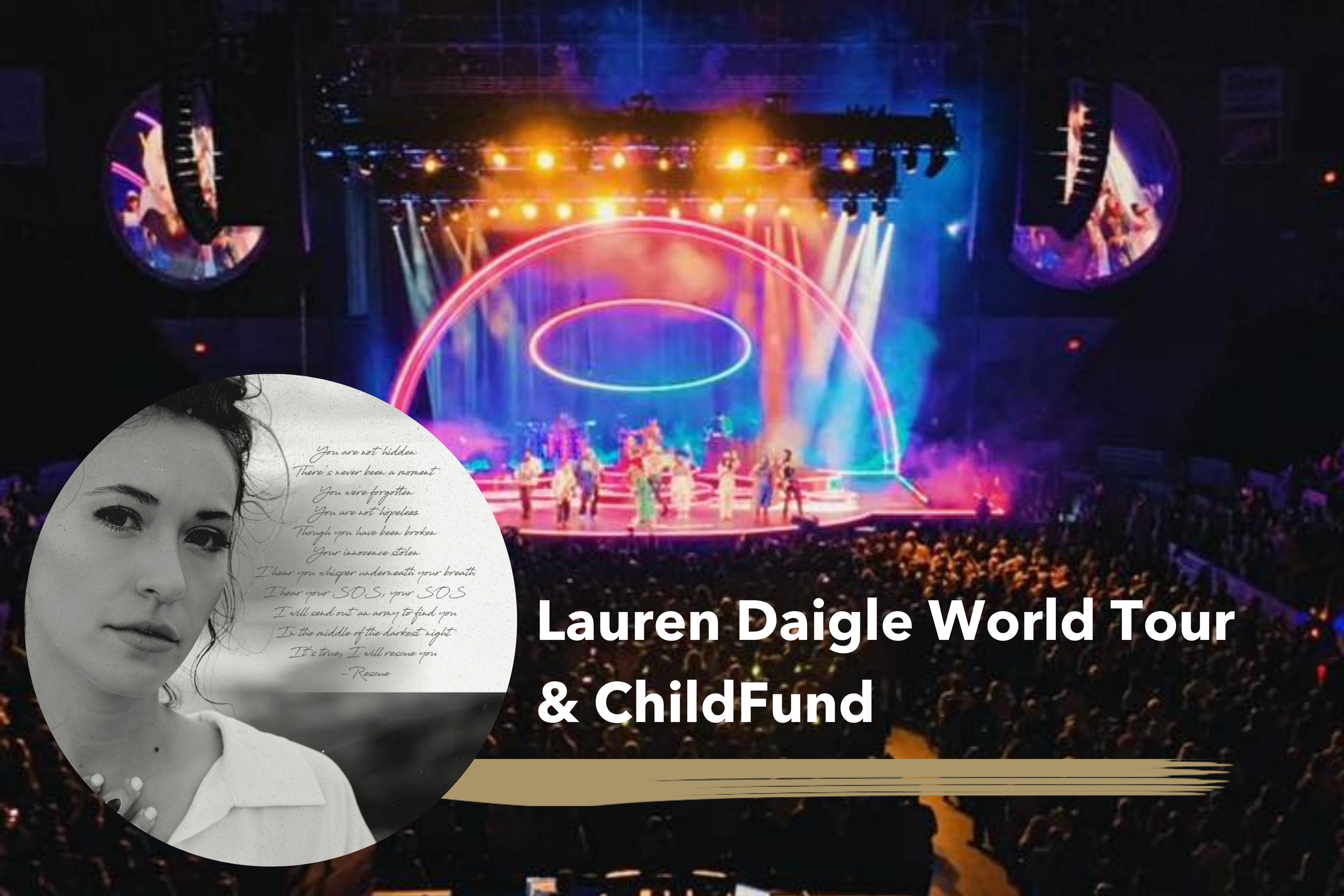 Nonprofit Campaign | Lauren Daigle World Tour & ChildFund